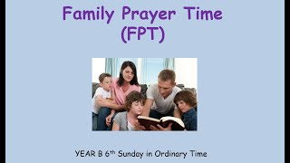 FTP 6th Sunday in Ordinary Time (Year B)