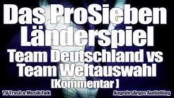 Das ProSieben Länderspiel - Team Deutschland vs Team Weltauswahl [Kommentar]