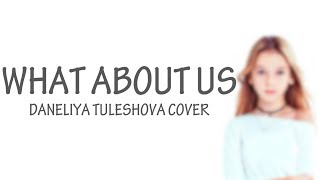 P!nk - What About Us || Daneliya Tuleshova Cover (Lyric)
