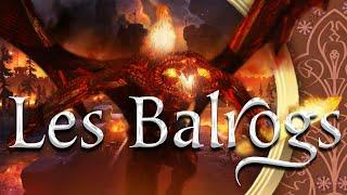 Que sont les Balrogs ? - Les Secrets de la Terre du Milieu