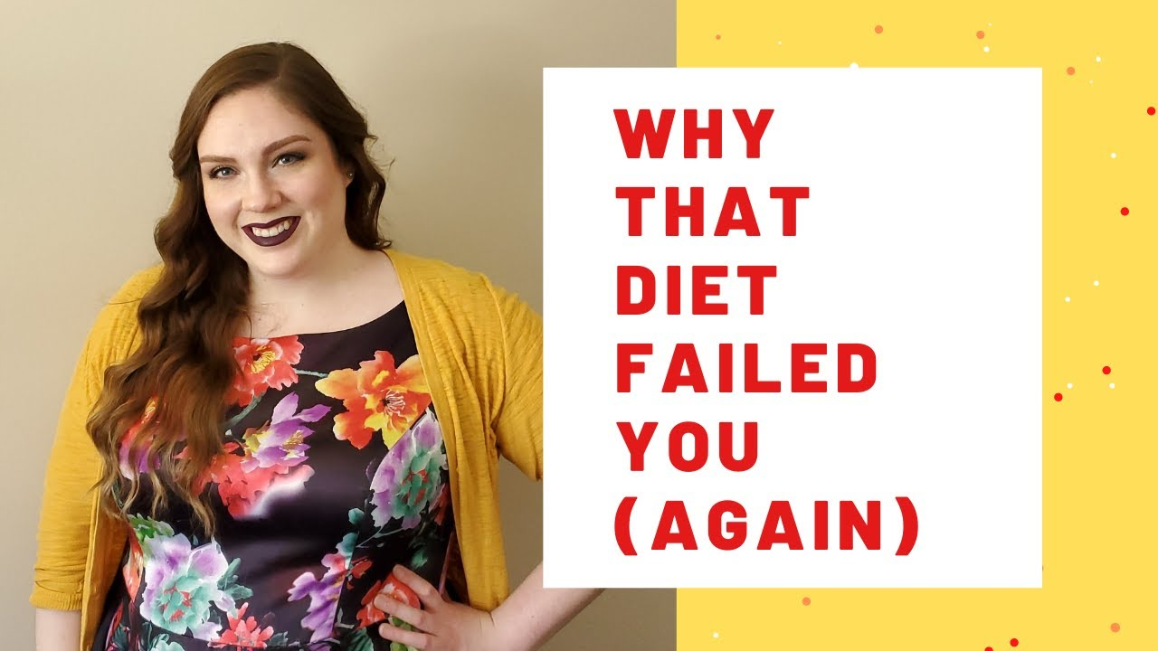 Why That Diet Failed You (Again)