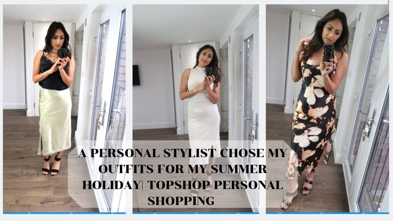 [VIDEO] - A PERSONAL STYLIST CHOSE MY OUTFITS FOR MY SUMMER HOLIDAY  TOPSHOP PERSONAL SHOPPING 5