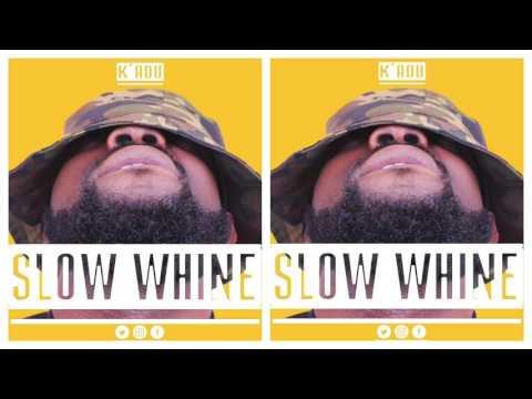 K Adu - Slow Whine
