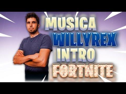 MUSICA de WILLYREX de la INTRO de FORTNITE