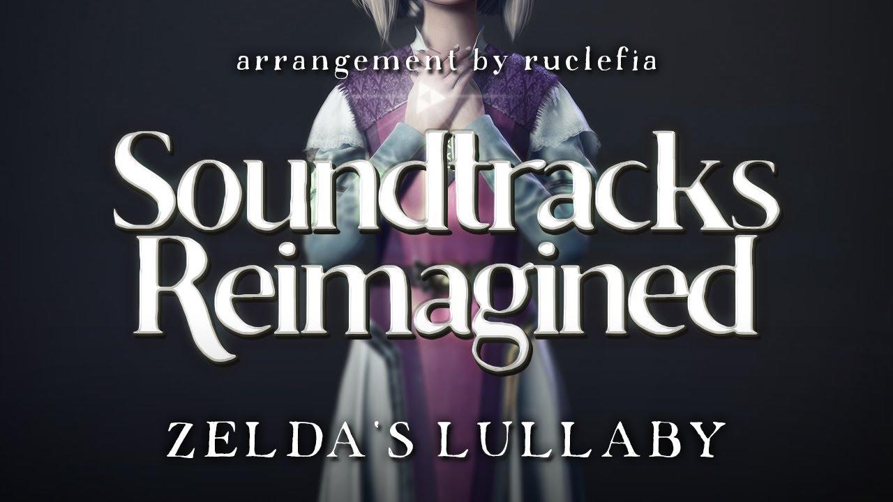 【THE LEGEND OF ZELDA】ZELDA'S LULLABY『SOUNDTRACKS REIMAGINED』- Ruclefia