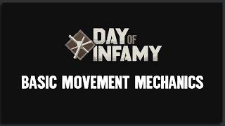 Day of Infamy Tutorials: Basic Movement Mechanics