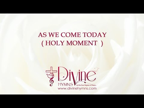 As We Come Today ( Holy Moment ) Song Lyrics Video
