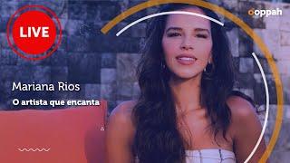 LIVE - Mariana Rios (O artista que encanta) | Ooppah PLAY