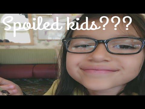 SPOILED KIDS???