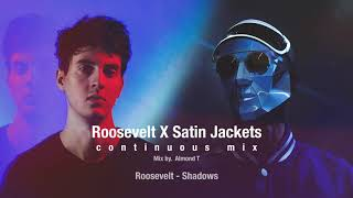 Roosevelt X Satin Jackets continuous mix. By Almond T
