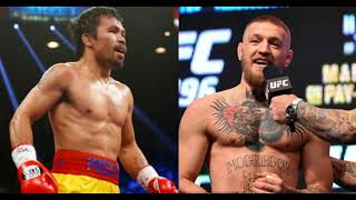 Manny Pacquiao vs Conor Mcgregor 2018, Who you got?