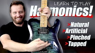 How to Play Harmonics! - Natural, Artificial, Pinched, and Tapped!