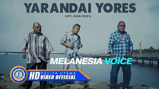 Melanesia Voice - YARANDAI YORES ( Official Music Video ) [HD]