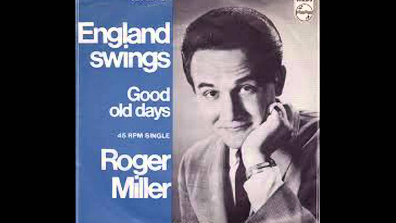 roger miller england swings lyrics in description roger miller