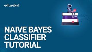 Naive Bayes Classifier Tutorial | Naive Bayes Classifier Example | Naive Bayes in R | Edureka thumbnail