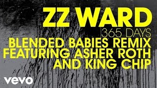 ZZ Ward - 365 Days (Audio Only) ft. Asher Roth, King Chip