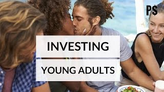 Investment Tips for Young Adults - Professor Savings