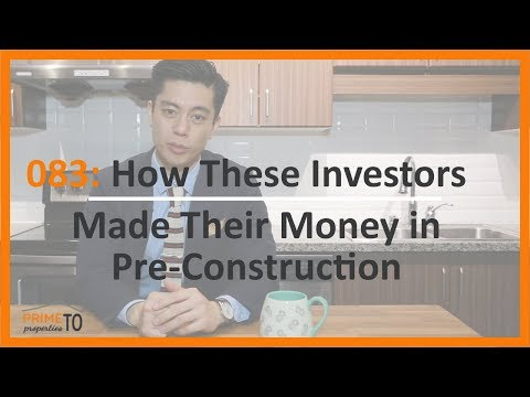 How These Investors Make Their Money in Pre-Construction Condos