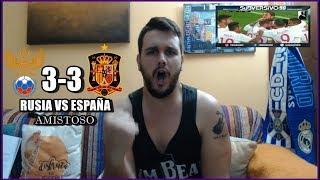 RUSIA VS ESPAÑA 3-3 | REACCIONES | AMISTOSO 2017 | HIGHLIGHTS