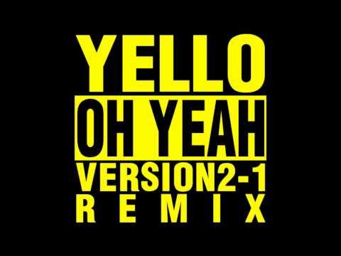 Yello - Oh Yeah (Version2-1 remix)