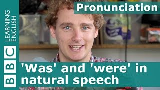 Pronunciation: The words 'was' and 'were'
