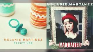 Pacify Her x Mad Hatter (Melanie Martinez mashup)