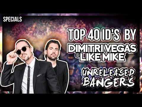 Top 40 Dimitri Vegas And Like Mike IDs ALL UNRELEASED TRACKS