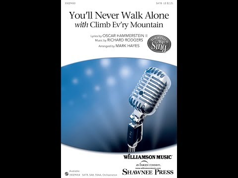 You'll Never Walk Alone (with Climb Ev'ry Mountain) - Arranged by Mark Hayes
