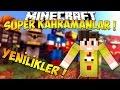 Süper Kahramanlar Modu - YENİ KARAKTERLER & GÜNCELLEMELER ! [Part 1]