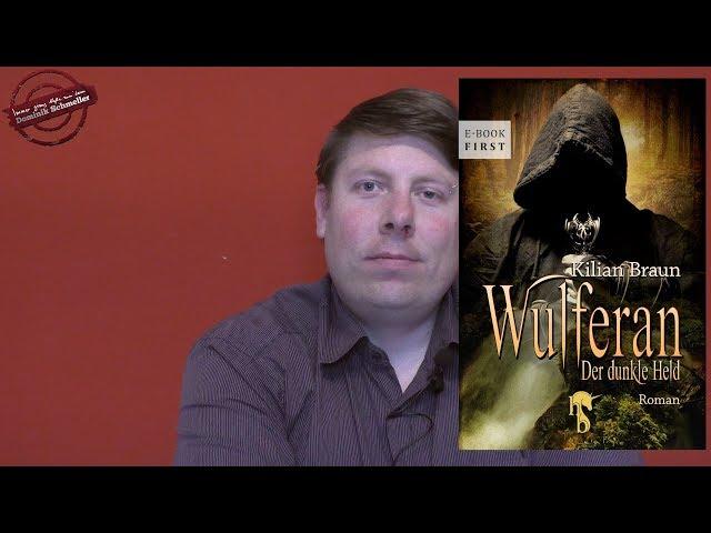 Wulferan  - Der dunkle Held - Kilian Braun - Buchbesprechung [HD] - Fantasy