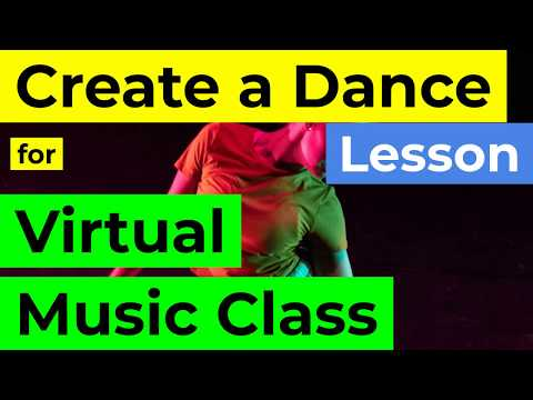 'Create A Dance' Lesson For Virtual Music Class With Playlist [Virtual Dance Lesson]