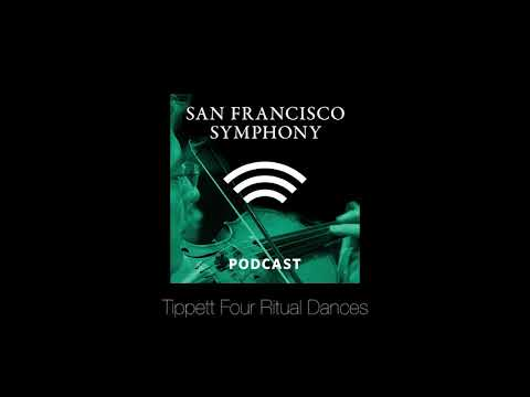 Program Note Podcast: Tippett Four Ritual Dances