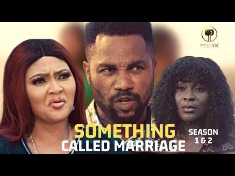 Download SOMETHING CALLED MARRIAGE SEASON 1 & 2  Kings Paul/Merit Orumgbe/Cynthia chinwe/2021 Nigerian Movie