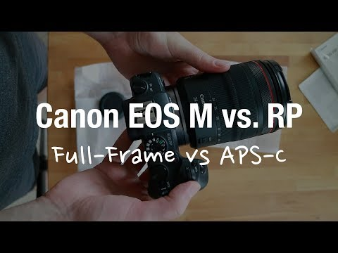 Canon EOS M vs RP (Review APS-C Camera vs Full Frame Mirrorless)