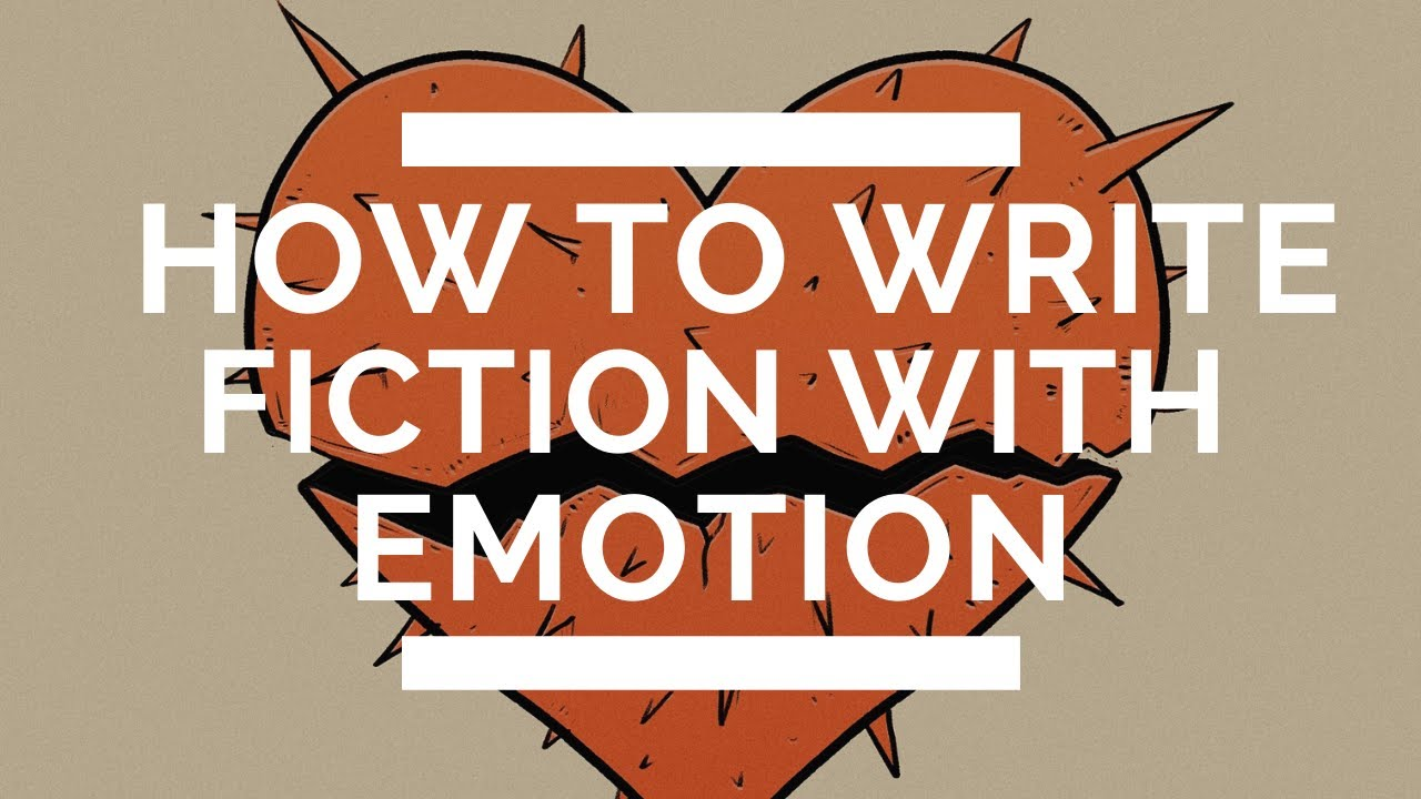 Writing Fiction with Emotional Honesty