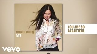 Susan Wong - You Are So Beautiful (audio)