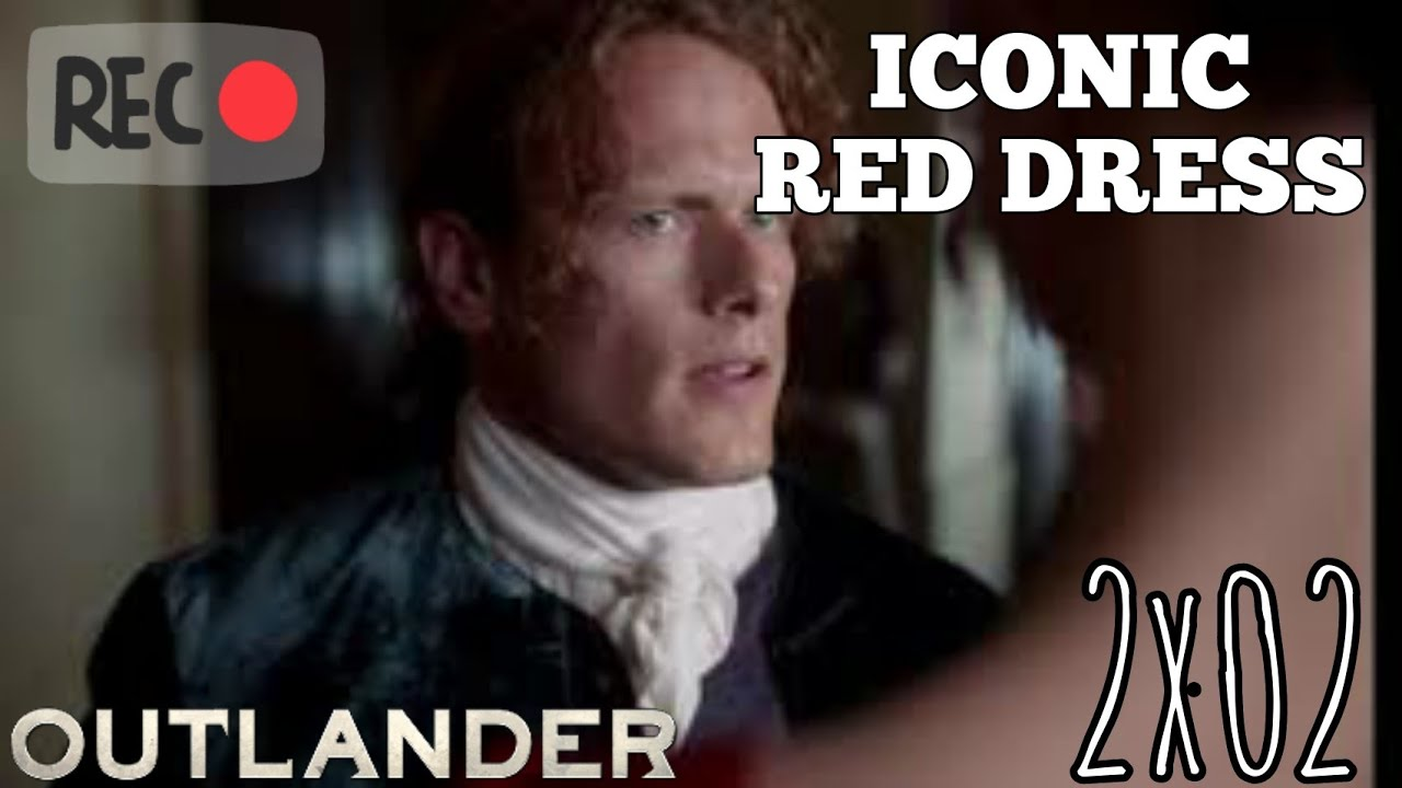 Outlander Season 2 Episode 2 Claire With The Iconic Red Dress Youtube