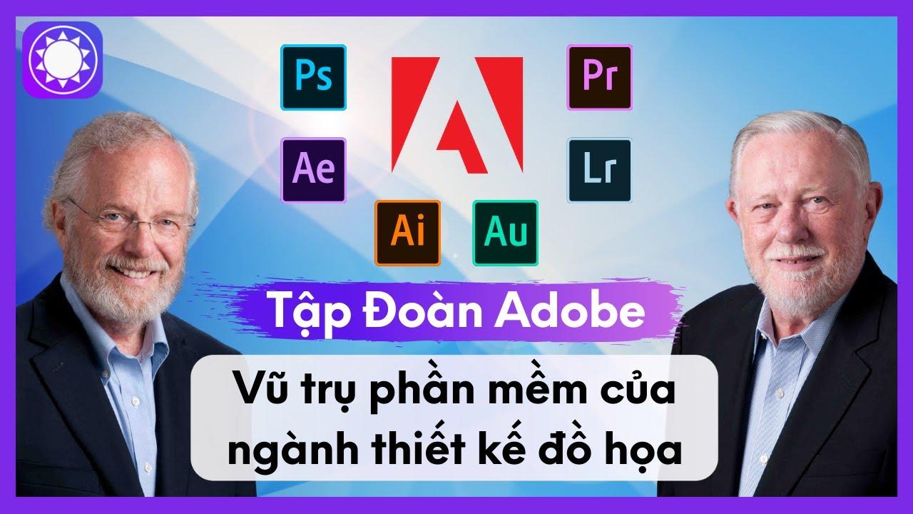 Tập Đoàn Adobe - Vũ Trụ Phần Mềm Của Ngành Thiết Kế Đồ Họa