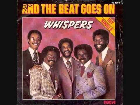 And The Beat Goes On -The Whispers