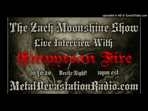 Empyrean Fire - Interview 2020 - The Zach Moonshine Show