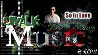 Cwalk Music ♫ So In Love - Stevie Hoang ♫ [Download]