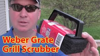 Weber Grate Grill Scrubber and Cleaner Review