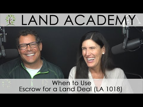 When to Use Escrow for a Land Deal (LA 1018)