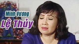 Ông Hoàng cải lương xưa : Minh Vương Lệ Thủy Thanh Hằng | cải lương xã hội tuồng hay Để Đời thumbnail