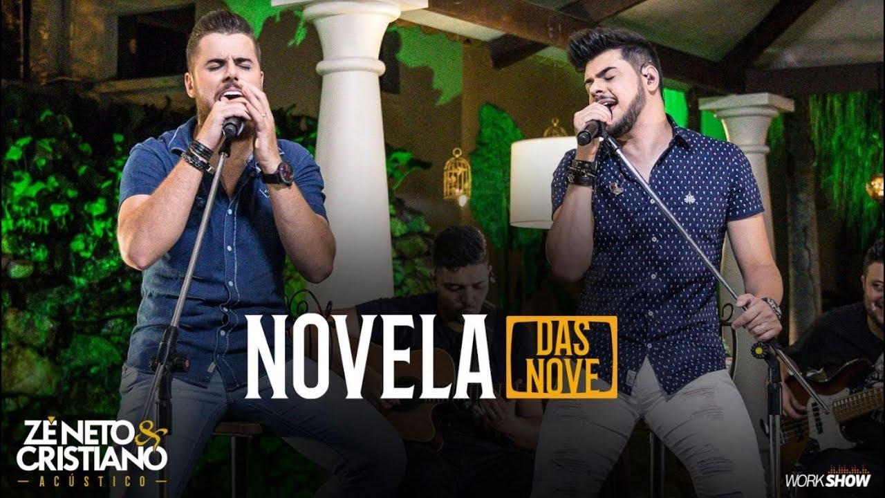 Zé Neto e Cristiano - NOVELA DAS NOVE - Zé Neto e Cristiano Acústico #1
