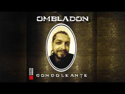 Ombladon - Cand va umplem de flegme (cu DJ Dox)