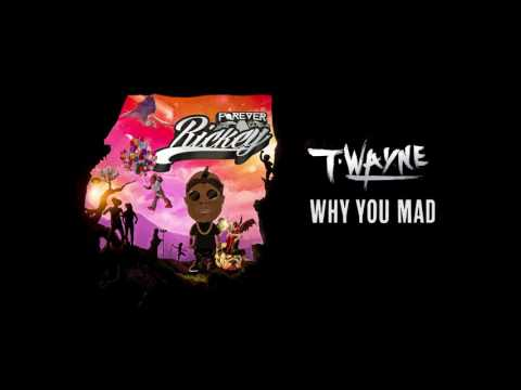 T-Wayne - Why You Mad [Official Audio]