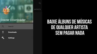 Deezer Downloader - Como Baixar Músicas no Celular 《2017》