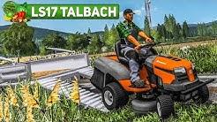 LS17 Talbach #35: Der Husqvarna RASENMÄHER auf dem Bauernhof | Landwirtschafts Simulator 2017