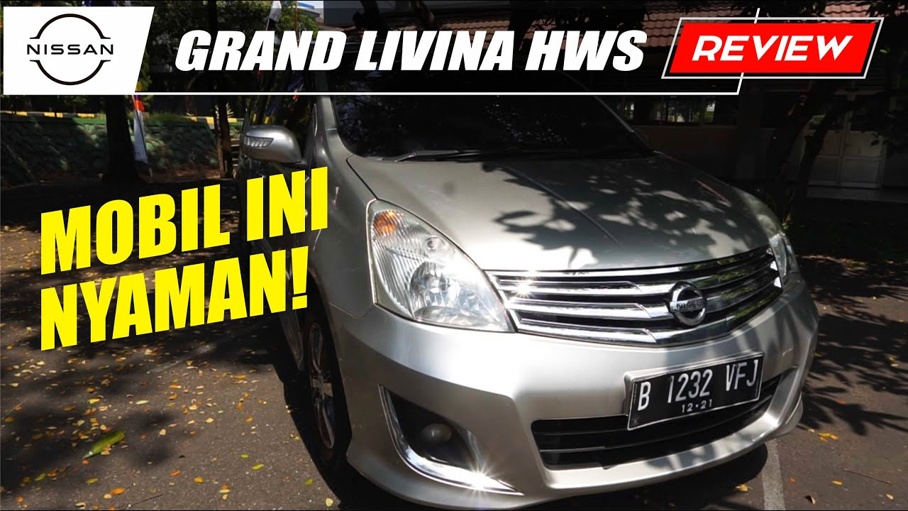 Kelebihan Dan Kekurangan Grand Livina | Review Nissan Grand Livina HWS 10th Anniversary